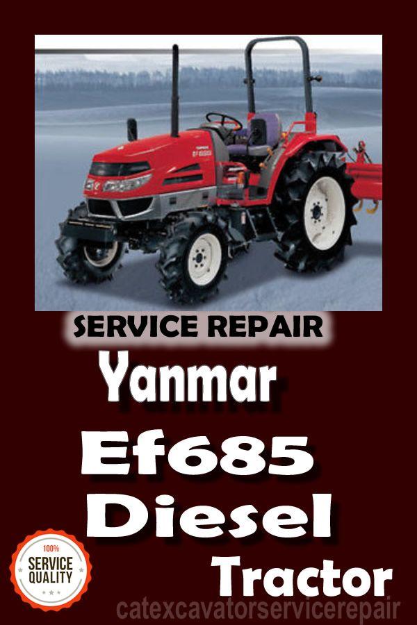 Yanmar Ef685 Diesel Tractor Workshop Service Repair Manual Tractors Repair Manuals Diesel
