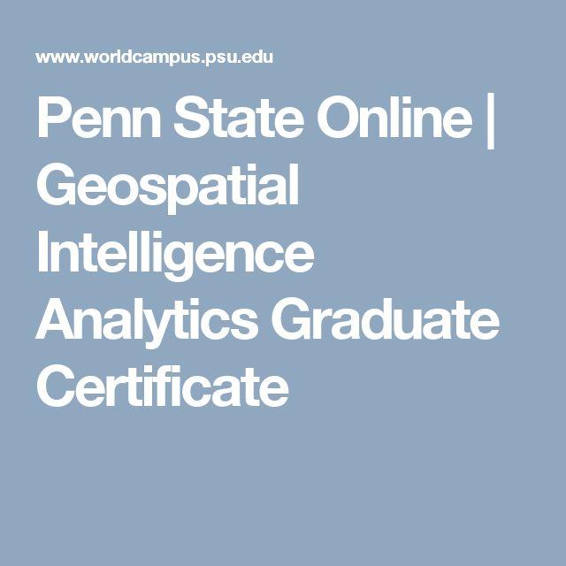 Penn State Online   Geospatial Intelligence Analytics Graduate Certificate