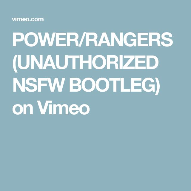 POWER/RANGERS (UNAUTHORIZED NSFW BOOTLEG) on Vimeo