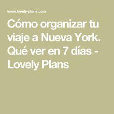 Cómo organizar tu viaje a Nueva York. Qué ver en 7 días - Lovely Plans