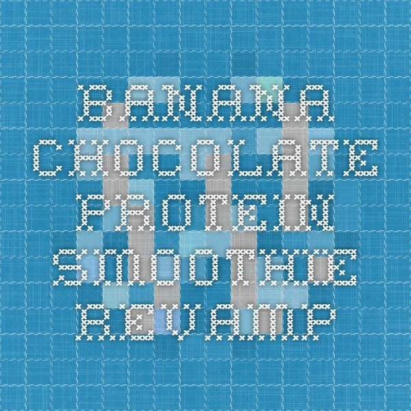"""Banana Chocolate Protein Smoothie Revamp  - contains recipe for homemade """"instant breakfast"""""""