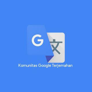 Yuk Join Komunitas Google Terjemahan