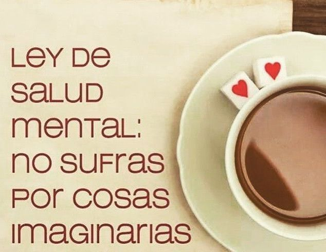 Ley de salud mental. Encuentra muchas más frases positivas en..http://pensamientos.cc/pensamientos-de-reflexion-i/