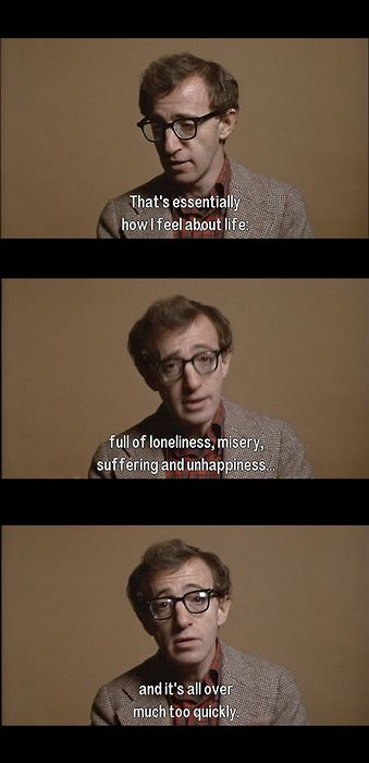 Life in a sentence. From Annie Hall...