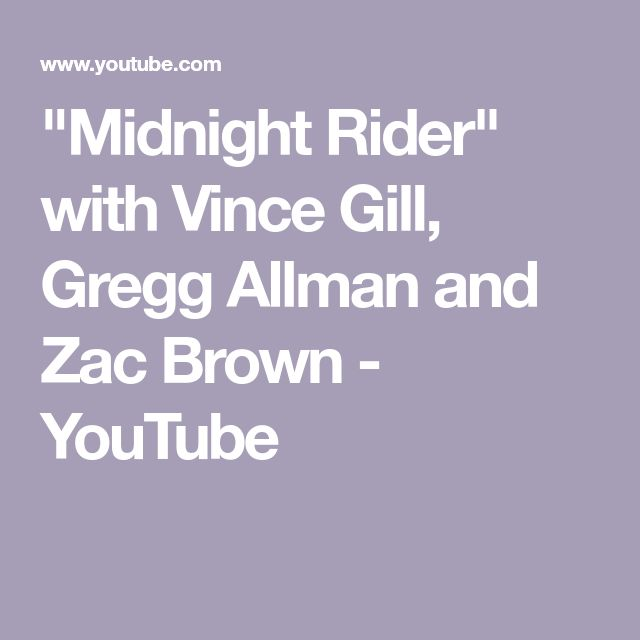 """""""Midnight Rider"""" with Vince Gill, Gregg Allman and Zac Brown - YouTube"""