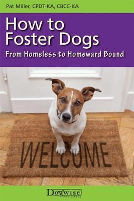 Review of Pat Miller's How to Foster Dogs | The Bark