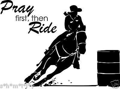 Barrel Racing Girl Horse Pray First Then Ride Wall Art Decor Vinyl 30 inch