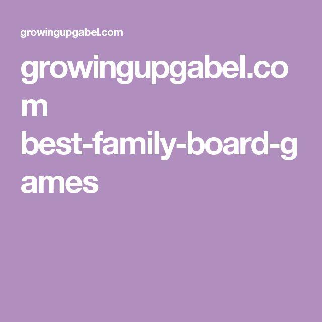 growingupgabel.com best-family-board-games