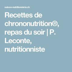 Recettes de chrononutrition®, repas du soir | P. Leconte, nutritionniste