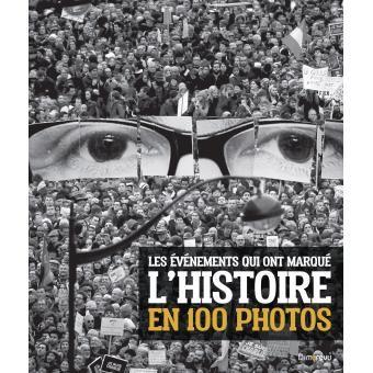 Les événements qui ont marqué l'Histoire en 100 photos /  Giacosa, Margherita (Éditeur scientifique) Morelli, Gianni (19..-....) (Éditeur scientifique) Mottadelli, Roberto (préfacier, etc.) Mitjaville, Chantal (traducteur) http://bu.univ-angers.fr/rechercher/description?notice=000888435