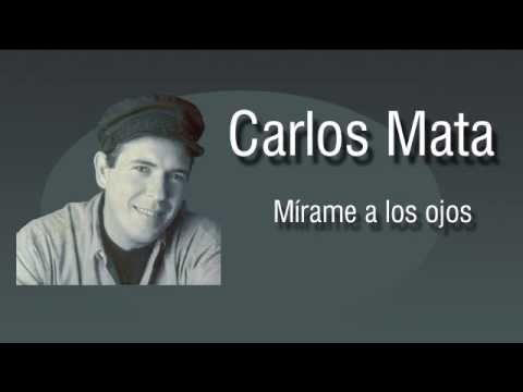 Carlos Mata - Mírame a los ojos