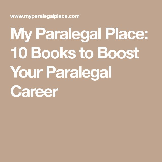 My Paralegal Place: 10 Books to Boost Your Paralegal Career