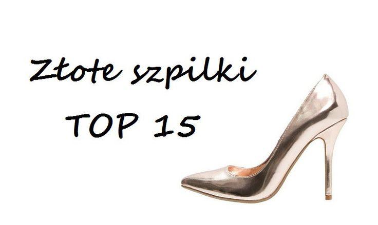 Złote szpilki – mój TOP 15