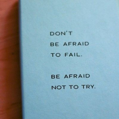 "This quote reminds me of something Brother Schlofman said, ""Trying is not failing.Not trying is failing!"""