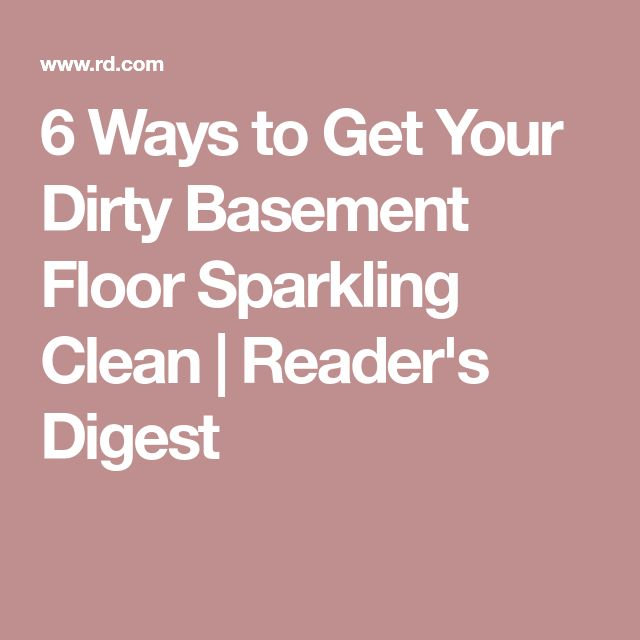 6 Ways to Get Your Dirty Basement Floor Sparkling Clean|Reader's Digest