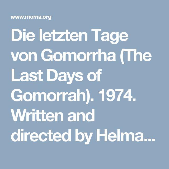 Die letzten Tage von Gomorrha (The Last Days of Gomorrah). 1974. Written and directed by Helma Sanders-Brahms   MoMA