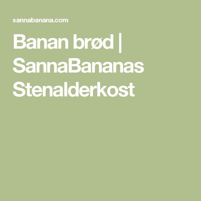 Banan brød   SannaBananas Stenalderkost