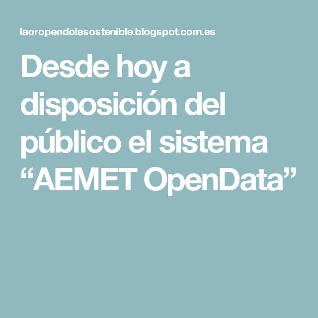 """Desde hoy a disposición del público elsistema """"AEMET OpenData"""""""