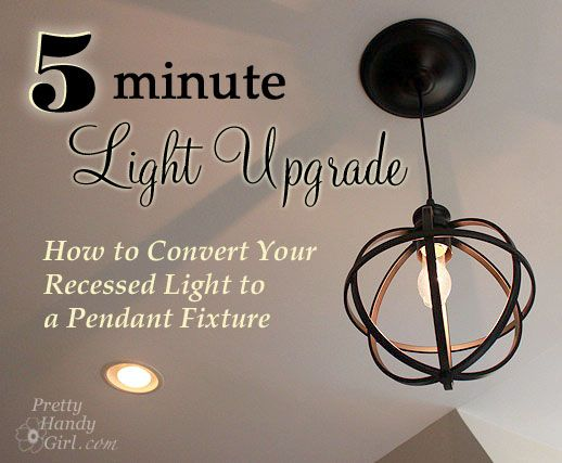 5 Minute Light Upgrade - Converting a Recessed Light to a Pendant - Pretty Handy Girl