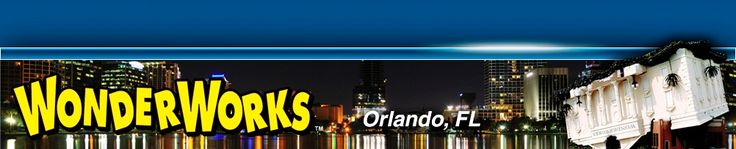 WonderWorks Orlando, FL