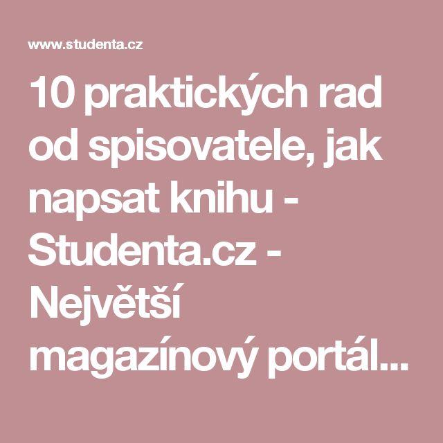 10 praktických rad od spisovatele, jak napsat knihu - Studenta.cz - Největší magazínový portál pro studenty v ČR