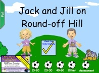 SMART BOARD - Jack and Jill on Round-Off Hill    A cute little lesson that uses visuals to represent how we round off numbers.  The ball does not roll down the hill on its own you have to pretend it does and then determine where it will land.