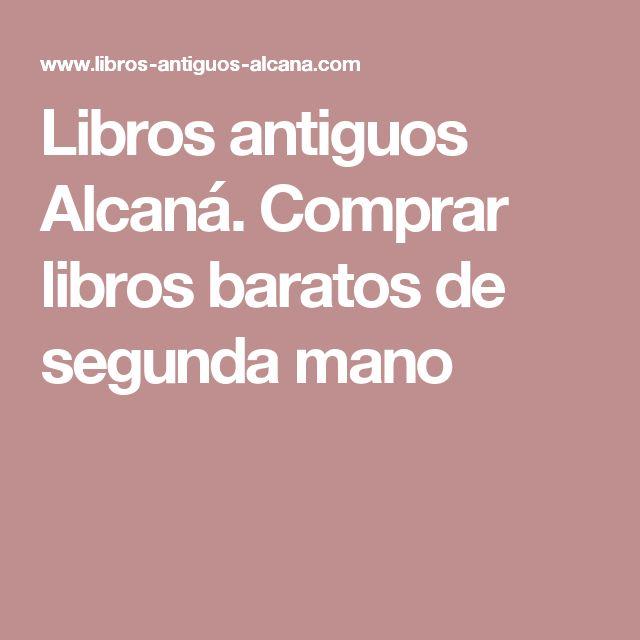 Libros antiguos Alcaná. Comprar libros baratos de segunda mano
