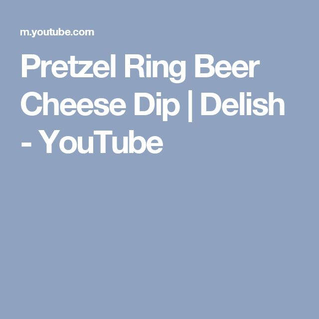 Pretzel Ring Beer Cheese Dip | Delish - YouTube