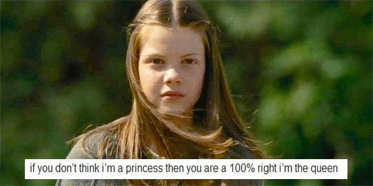 If you don't think I'm a princess then you are 100% right I'm the queen.