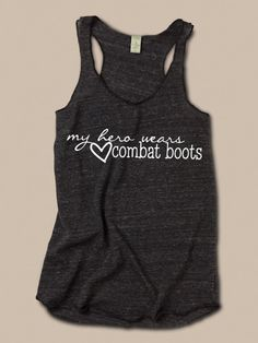 My Hero Wears Combat Boots. MilSo tank at ease designs usmc navy army usaf uscg clothing on Etsy, $27.00 | best stuff