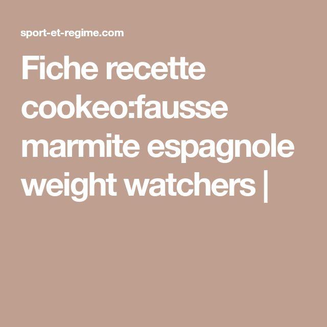 Fiche recette cookeo:fausse marmite espagnole weight watchers |