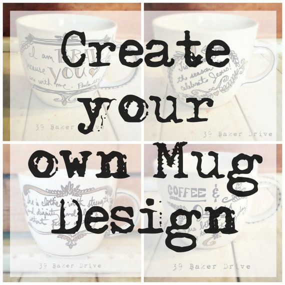 Create your Own Mug Design Custom Mug Mug with by 39BakerDrive