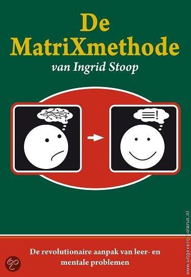 Boek de MatriXmethode van Ingrid Stoop, lees over leerproblemen, diagnose ADHD, angsten, etc.