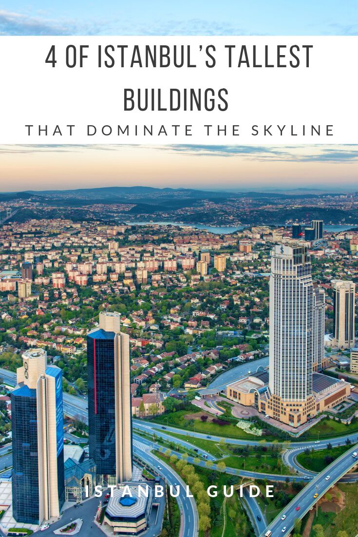 Four of Istanbul's Tallest Buildings That Dominate the Skyline