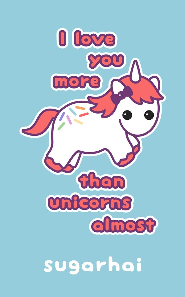 A cute unicorn quote for the one you love...but not that much.