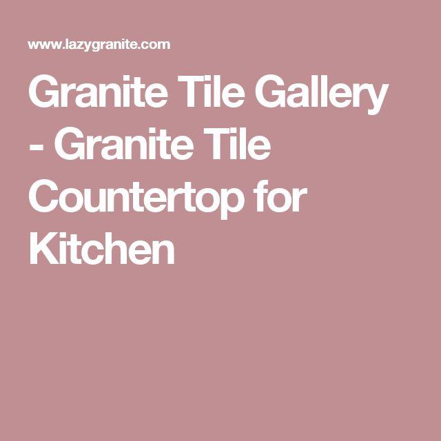 Granite Tile Gallery - Granite Tile Countertop for Kitchen