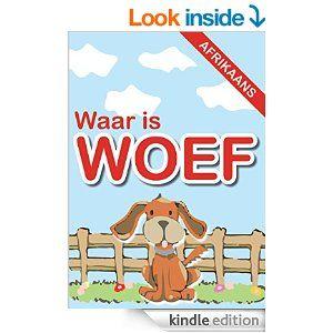 Amazon.com: Waar is Woef (Afrikaans Edition) eBook: Martin Endemann, Phillip Joubert Endemann: Kindle Store