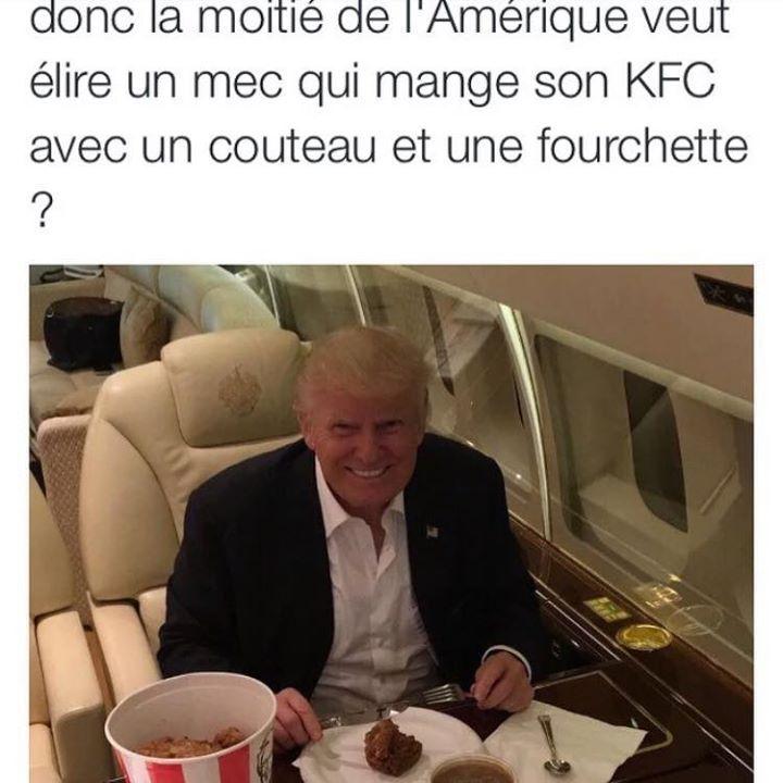 il mange du KFC  Pour moi c'est déjà trop !!