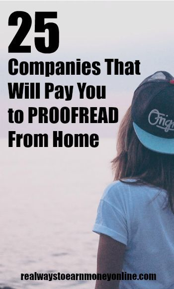 Are you a grammar expert? If so, you may be able to use your skills and work at home. Heres a list of 25 companies that will pay you to proofread. Check out all the best tips and tricks for eBay sellers on ResellingRevealed.com  The best eBay blog on the net for BOLO lists, eBay How-To Guides, and more!