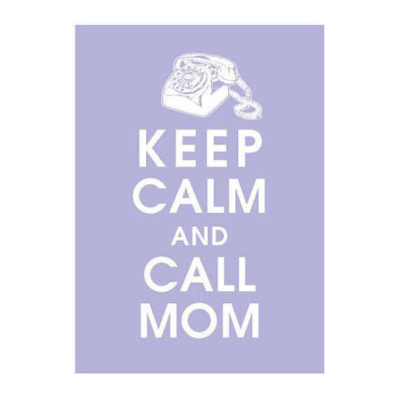 .....and they do!: Mothers Day, Colleges Advice, Best Friends, Quotes, So True, Life Mottos, Call Mom, Keep Calm, True Stories