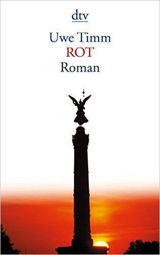 ROT von Uwe Timm. Ich weiß nicht, was es ist, aber ich liebe dieses Buch sehr.