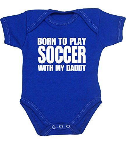 BabyPrem Born to Play Soccer with my Daddy Baby Bodysuit Vest NB-12 mth ROYAL 0-3 BabyPrem http://www.amazon.com/dp/B00NFOAPH6/ref=cm_sw_r_pi_dp_JH24ub02NMVSY