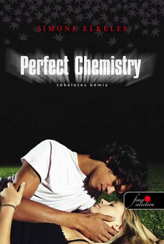 Simone Elkeles: Perfect Chemistry – Tökéletes kémia