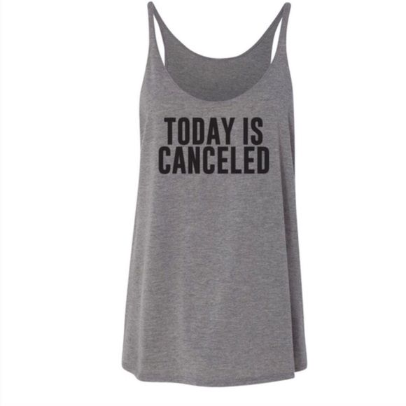 """Today is Cancelled Slouchy Tank Gray slouchy tank with black """"today is cancelled"""" print. Please see measurements provided for sizing. ***I manually discount bundles, just let me know which items***  Material Content 65% Polyester, 35% Cotton. Made in Indonesia, Designed and Printed in Utah. Suggested Retail Price $64.95 Salt Lake Clothing Tops Tank Tops"""