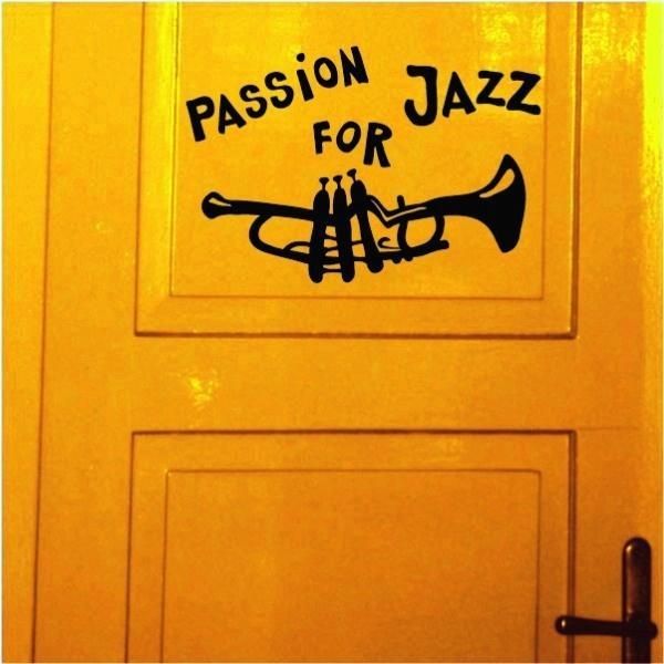 PASSION FOR JAZZ All you need is Jazz, tramta rara raááá - samolepka na zeď