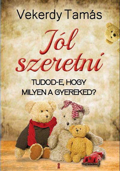 Jól szeretni (könyv) - Vekerdy Tamás   rukkola.hu