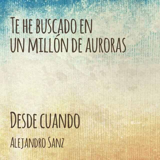 #DesdeCuando ♥Alejandro Sanz