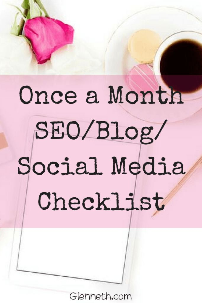 Once a Month SEO/Blog/Social Media Checklist | Glenneth.com Learn what items you need to check in Analytics, Search Console, your blog, and your social media platforms each month.