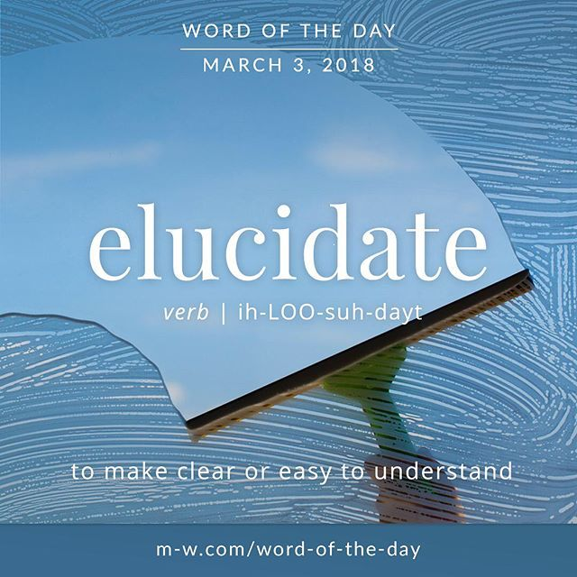 Today's #wordoftheday is 'elucidate' . #language #merriamwebster #dictionary