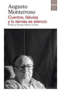 """Augusto Monterroso """"Cuentos, fábulas y lo demás es..."""